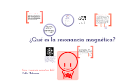 Copy of Resonancia Magnética