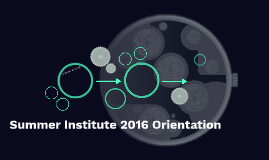 Summer Institute 2016 Orientation