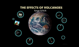 THE EFFECTS OF VOLCANOES