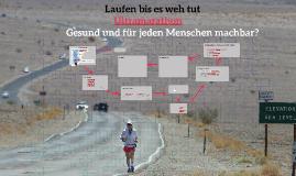 Laufen bis es weh tut- Ultramarathon, Gesund und für jeden M