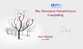 The Movement Toward Green Computing