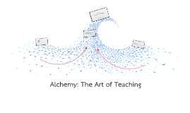 Alchemy: The Art of Teaching