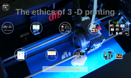 The ethics of 3 -D printing