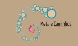 Copy of Meta e Caminhos