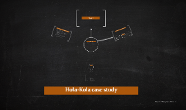 Copy of Hola-Kola case study