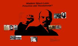 Copy of Copy of Wladimir Iljitsch Lenin - Putschist oder Revolutionär?