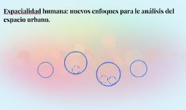 Espacialidad humana: nuevs enfoques para le análisis del eso