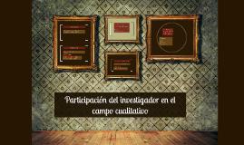 Participación del investigador en el campo cualitativo