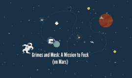 Grimes and Musk: A Mission to Fuck (on Mars)