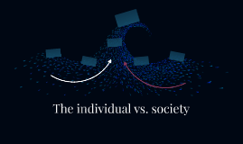 individualism vs society in a p and Individualismcollectivism conclusionsdefinition individualism:individualism refers mostimportant ones societydefinition termused describeany moral, political.