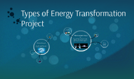 Types of Energy Transformation Project