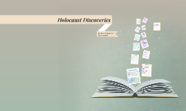 Holocaust Discoveries