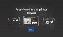 Renouvellement de la vie politique française