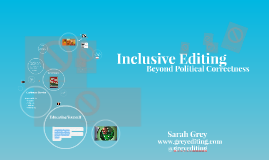 Inclusive Editing (Editing Goes Global)