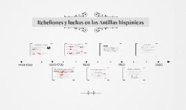 Rebeliones y luchas en las Antillas hispánicas