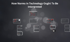 How Norms In Technology Ought To Be Interpreted