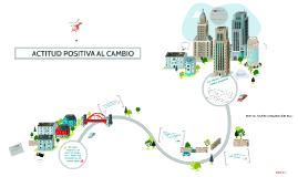 ACTITUD POSITIVA AL CAMBIO