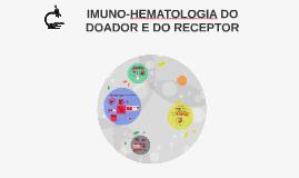 IMUNO-HEMATOLOGIA DO DOADOR E DO RECEPTOR