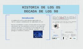 HISTORIA DE LOS OS