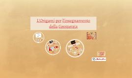L'Origami per l'Insegnamento della Geometria - 2015
