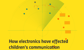 How electronics have effected children's communication