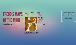 FREUD'S MAPS OF THE MIND