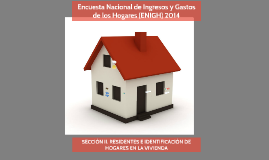 Copy of ENIGH2014-CHYV-SECCIÓN II. RESIDENTES E IDENTIFICACIÓN DE HOGARES EN LA VIVIENDA
