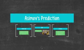 Asimov's Prediction