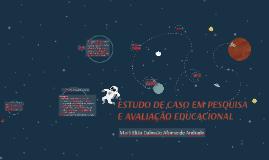 ESTUDO DE CASO EM PESQUISA E AVALIAÇÃO EDUCACIONAL