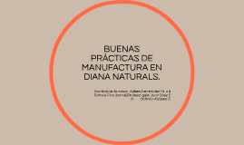 BUENAS PRÁCTICAS DE MANUFACTURA EN DIANA NATURALS.
