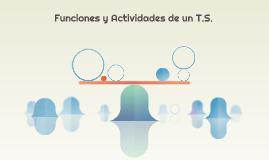 Funcioes y Actividades de un T.S.