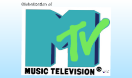Globalization of Mtv