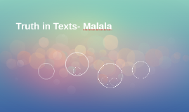 Truth in Texts- Malala