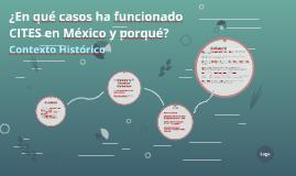 ¿En qué casos ha funcionado CITES en México y porqué?