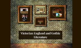 Victorian England and Gothic Literature