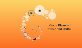Costa rican music art and crafts by allan quiel on prezi for Costa rica arts and crafts