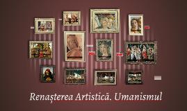 Umanismul. Renașterea Artistică