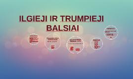 Copy of ILGIEJI IR TRUMPIEJI BALSIAI