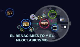 EL RENACIMIENTO Y EL NEOCLESICISMO