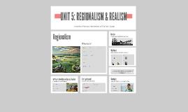 Unit 5: REGIONALISM & REALISM
