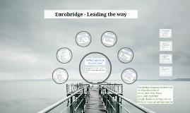 Eurobridge - Leading the way