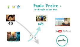 Paulo Freire - Educação do Ser Mais