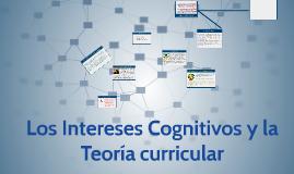 Los intereses cognitivos y la Teoria curricular