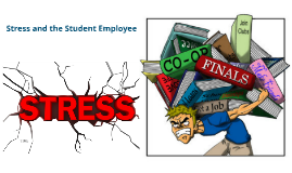 Stress and the Student Employee 4/7/2016