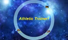 Athletic Trainer!