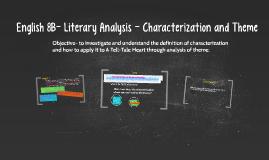English 8B-Literary Analysis- Characterization and Theme