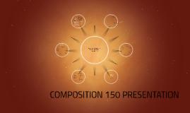 COMPOSITION 150 PRESENTATION