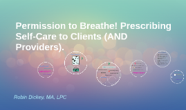Permission to Breathe! Prescribing Self-Care to Clients (AND