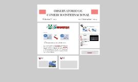 OBSERVATORIO DE COMERCIO INTERNACIONAL
