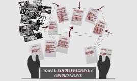 MAFIA: Sopraffazione e Oppressione